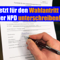 JETZT FÜR DEN WAHLANTRITT DER NPD UNTERSCHREIBEN!